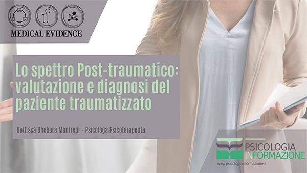 Lo spettro Post-traumatico: valutazione e diagnosi del paziente